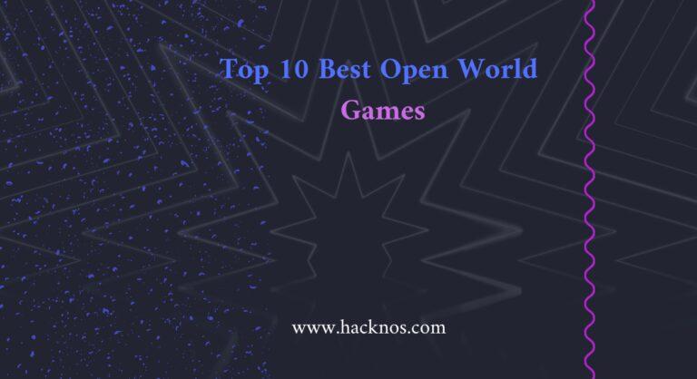 Top 10 Best Open World Games