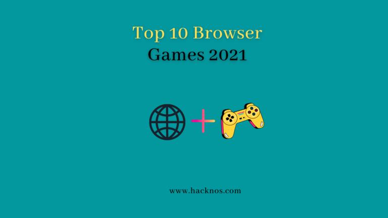 Top 10 Browser Games 2021