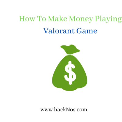 how to make money playing valorant