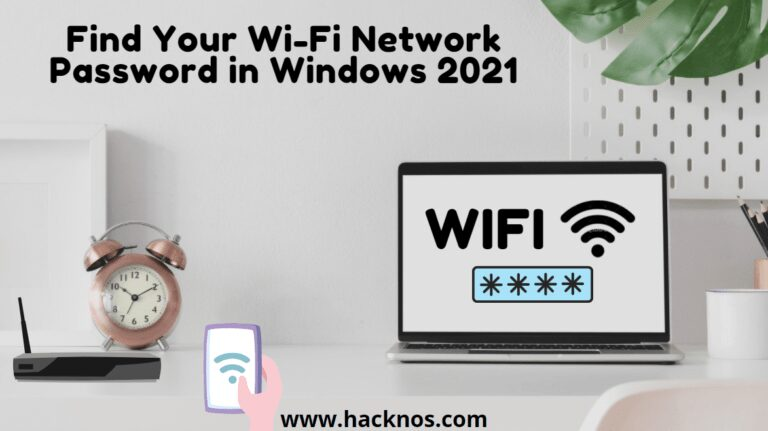 Find your Wi-Fi network password in Windows 2021