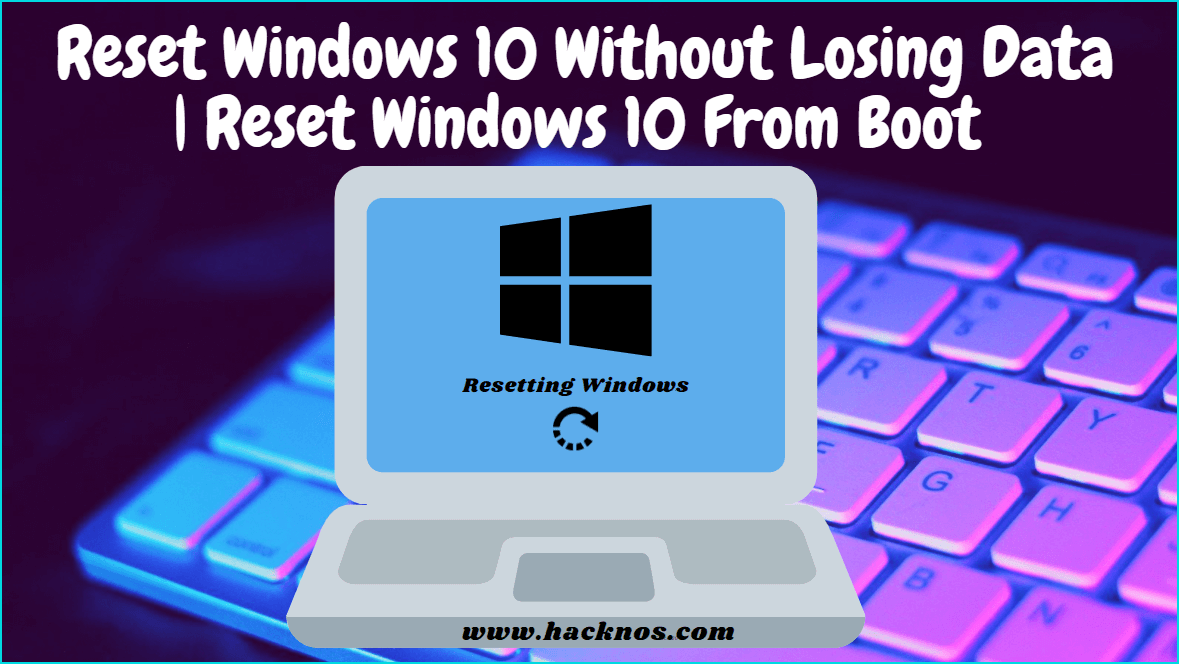Reset Windows 10 Without Losing Data