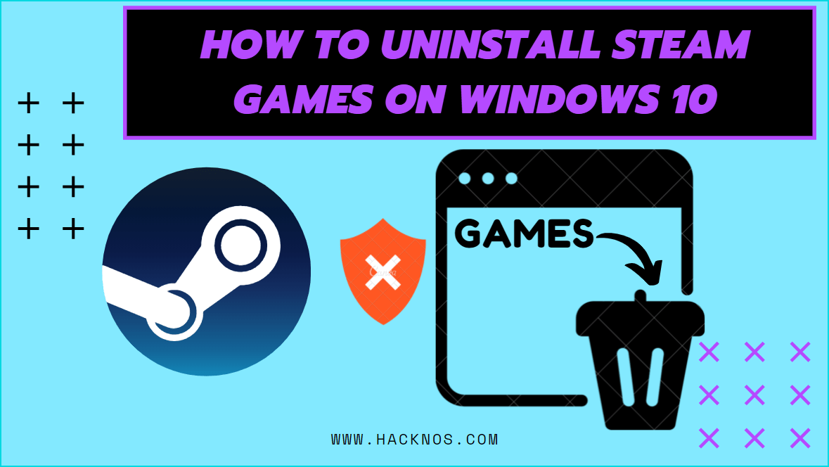 How to Uninstall Steam Games on Windows 10