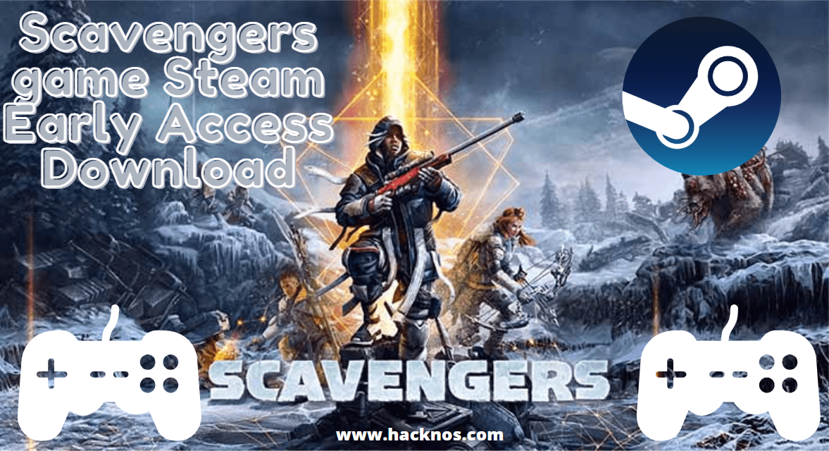 Scavengers game Steam Early Access Download