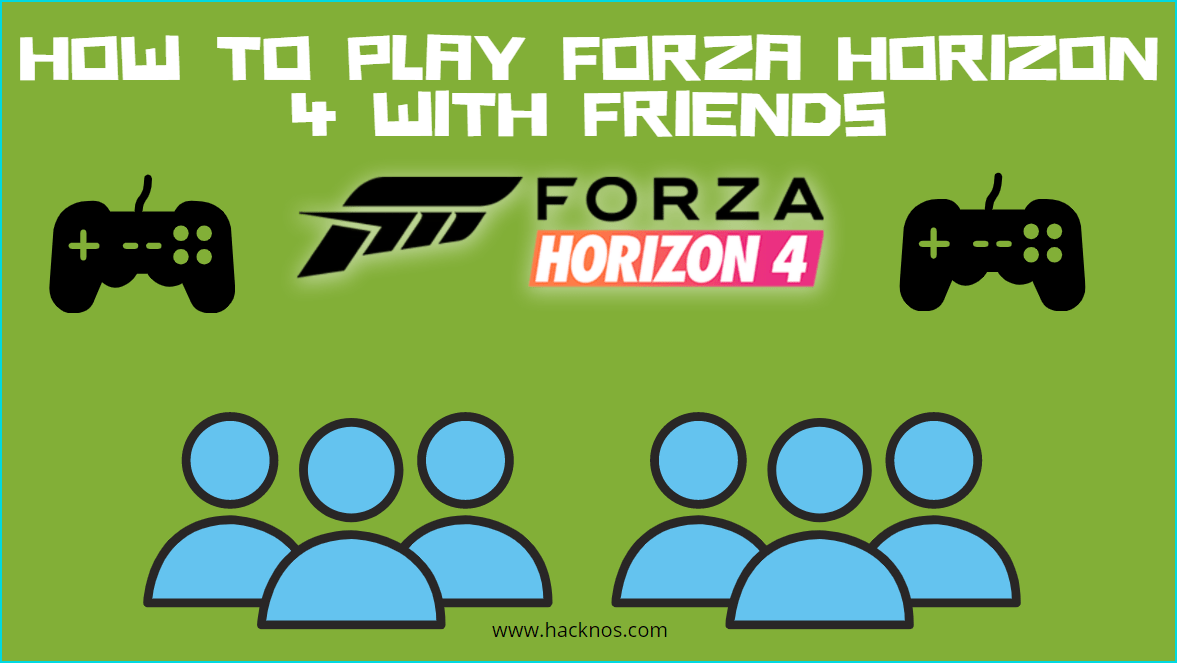 Play Forza Horizon 4 With Friends