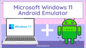 Microsoft Windows 11 Android Emulator