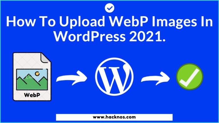 Upload WebP Images WordPress 2021