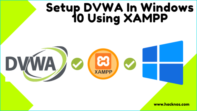 Setup DVWA In Windows 10 Using XAMPP